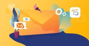 Les impacts d'iOS 15 sur l'email marketing